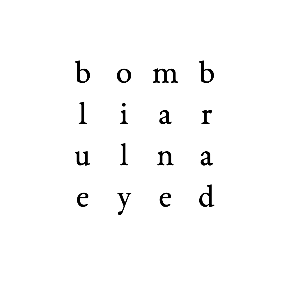 bomb liar ulna eyed