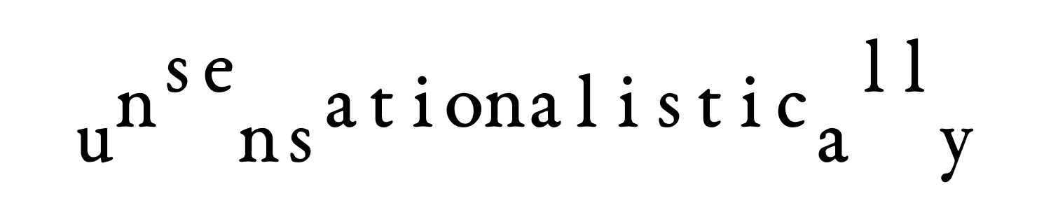 unsensationalistically nationalistic unsay sell